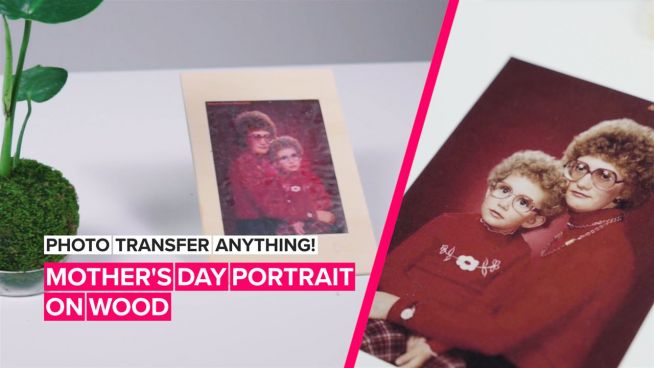 How to photo transfer anything: A wooden gift for mom