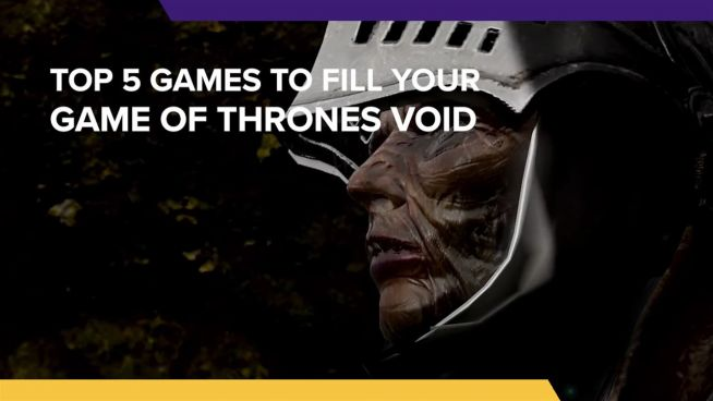 5 Games to fill the Game of Thrones Void